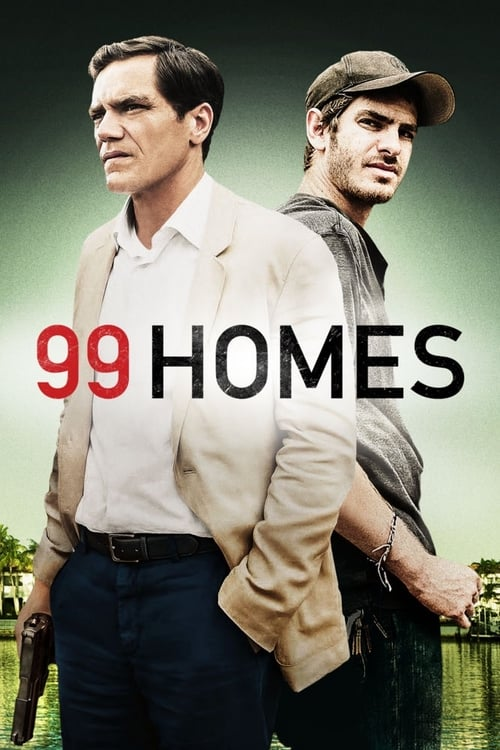 ดูหนังออนไลน์ฟรี 99 Homes (2014) เล่ห์กลคนยึดบ้าน