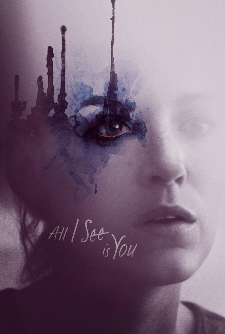 ดูหนังออนไลน์ฟรี All I See Is You (2016) รัก ลวง ตา
