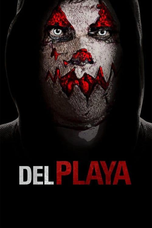 ดูหนังออนไลน์ฟรี Del Playa (2017) แค้นอํามหิต