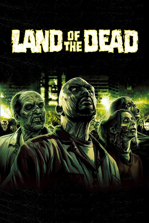 ดูหนังออนไลน์ฟรี Land of the Dead (2005) ดินแดนแห่งความตาย