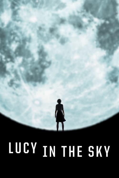 ดูหนังออนไลน์ฟรี Lucy in the Sky (2019) ลูซี่ในท้องฟ้า
