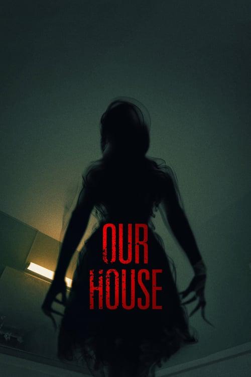 ดูหนังออนไลน์ฟรี Our House (2018) เครื่องเรียกผี