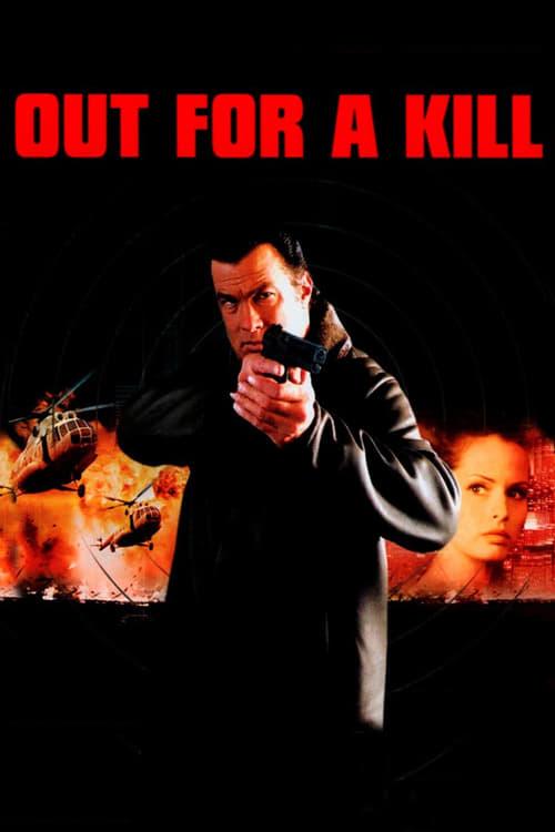 ดูหนังออนไลน์ฟรี Out for a Kill (2003) หมายหัวฆ่าล่าหักแค้น