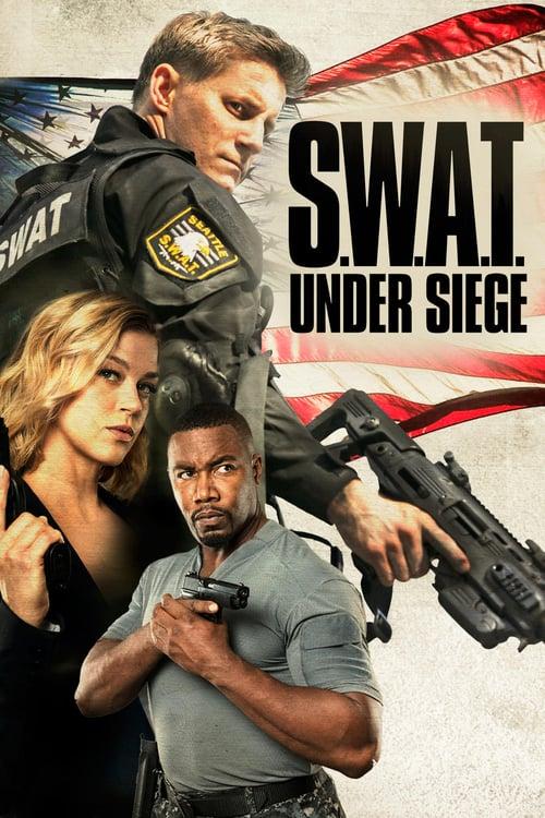 ดูหนังออนไลน์ฟรี S.W.A.T. Under Siege (2017) จู่โจมเดือดระห่ำ