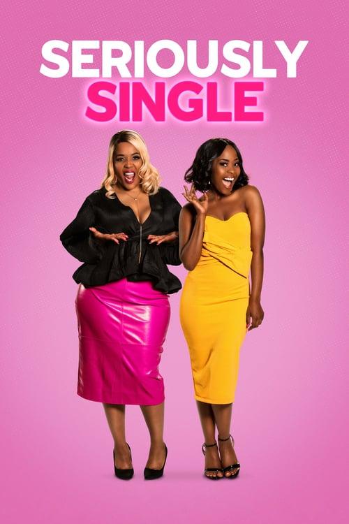 ดูหนังออนไลน์ฟรี Seriously Single (2020) สาวโสดสนิท