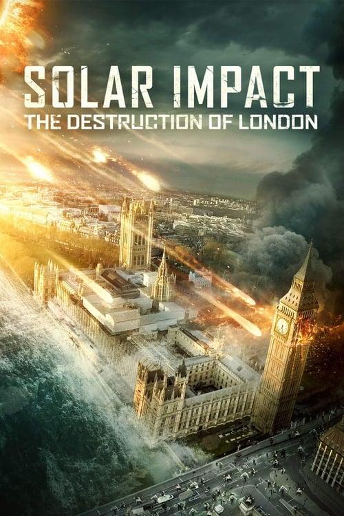 ดูหนังออนไลน์ฟรี Solar Impact the Destruction of London (2019) ซอมบี้สุริยะ