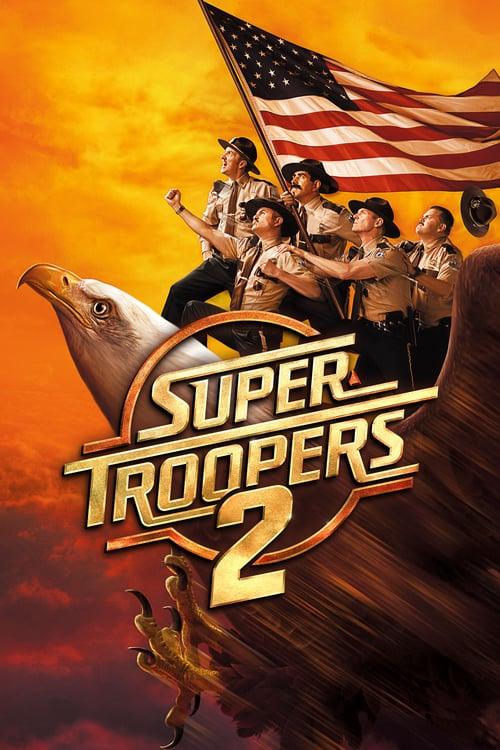 ดูหนังออนไลน์ฟรี Super Troopers 2 (2018) ซุปเปอร์ ทรูปเปอร์ 2