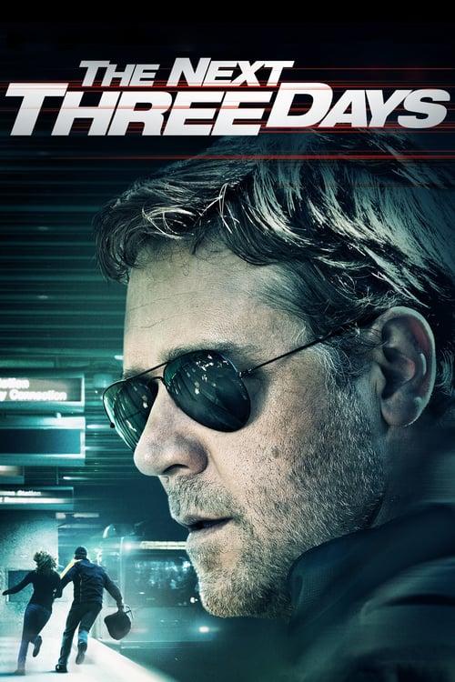 ดูหนังออนไลน์ฟรี The Next Three Days (2010) แผนอัจฉริยะ แหกด่านหนีนรก