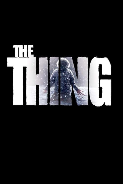 ดูหนังออนไลน์ฟรี The Thing (2011) แหวกมฤตยู อสูรใต้โลก