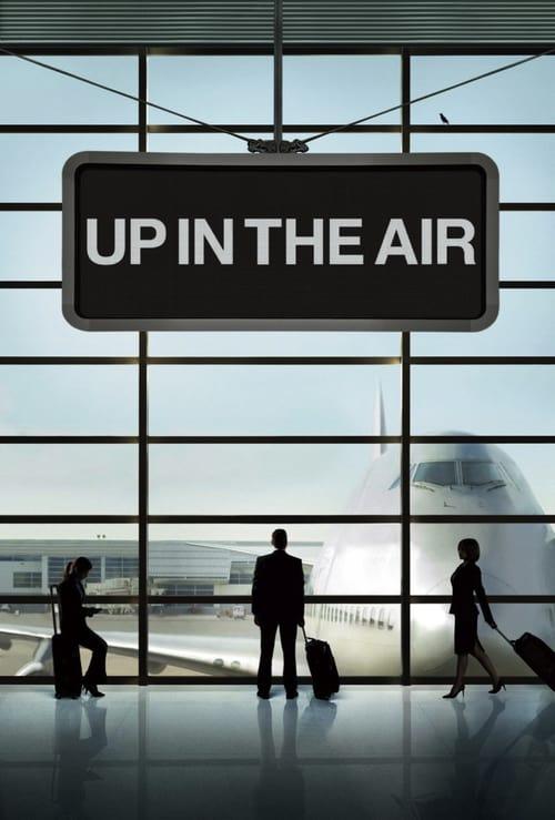 ดูหนังออนไลน์ฟรี Up in the Air (2009) หนุ่มโสดหัวใจโดดเดี่ยว