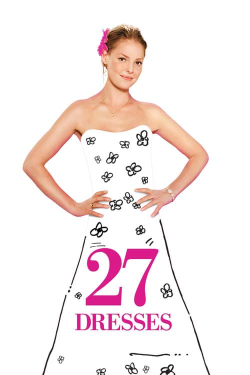 ดูหนังออนไลน์ฟรี 27 Dresses (2008) เพื่อนเจ้าสาว 27 วิวาห์ เมื่อไหร่จะได้เป็นเจ้าสาว