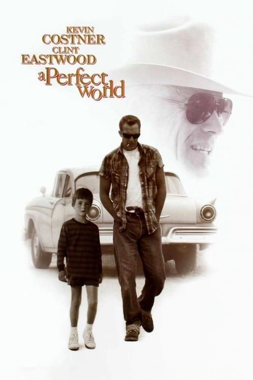 ดูหนังออนไลน์ฟรี A Perfect World (1993) คนจริงโลกทรนง