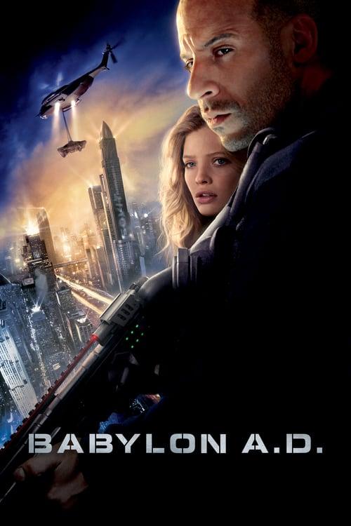 ดูหนังออนไลน์ฟรี Babylon A.D. (2008) ภารกิจดุ กุมชะตาโลก