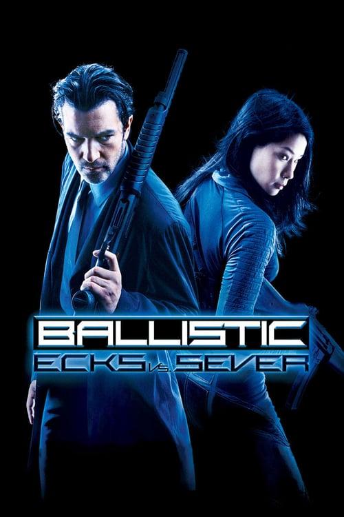 ดูหนังออนไลน์ฟรี Ballistic-Ecks vs Sever (2002) ฟ้ามหาประลัย