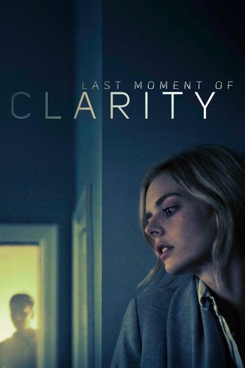 ดูหนังออนไลน์ฟรี Last Moment of Clarity (2020)