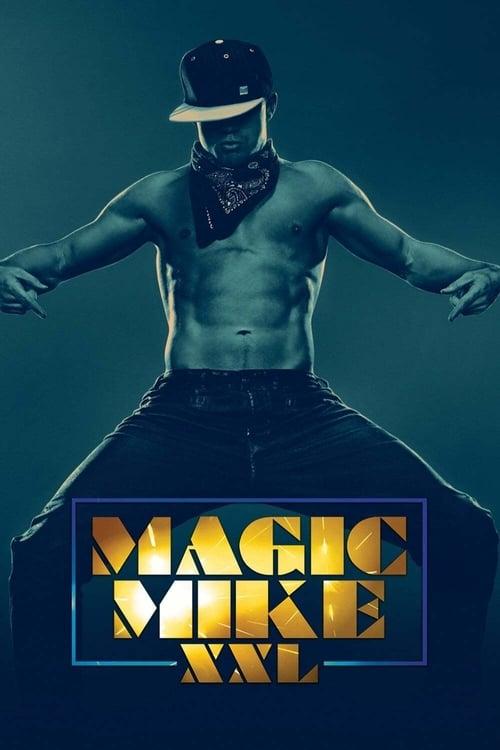 ดูหนังออนไลน์ฟรี Magic Mike XXL (2015) แมจิค ไมค์ XXL เต้นเปลื้องฝัน