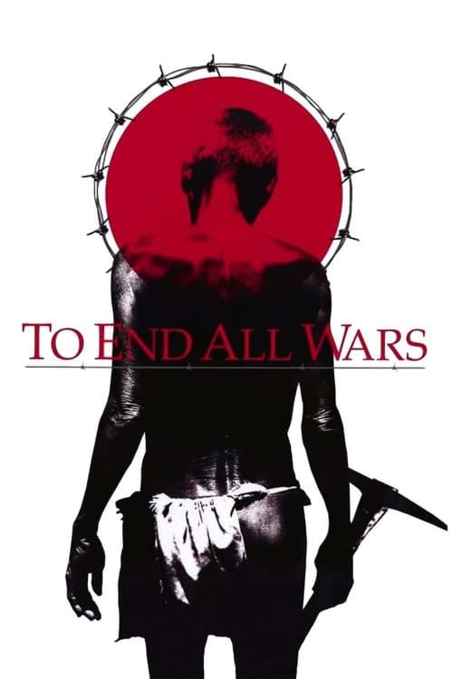 ดูหนังออนไลน์ฟรี To End All Wars (2001) ค่ายนรกสะพานแม่น้ำแคว
