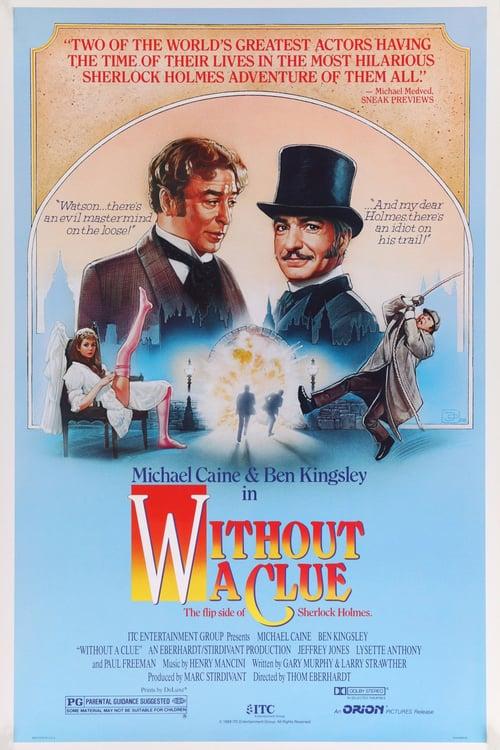 ดูหนังออนไลน์ฟรี Without a Clue (1988) เชอร์ล็อค โฮล์มส์ ภาคหมอวัตสันยอดนักสืบ