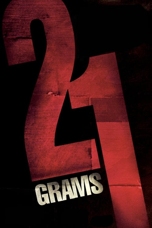 ดูหนังออนไลน์ 21 Grams (2003) น้ำหนัก รัก แค้น ศรัทธา