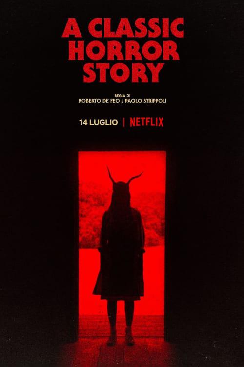 ดูหนังออนไลน์ฟรี [NETFLIX] A Classic Horror Story (2021) สร้างหนังสั่งตาย