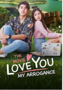 ดูหนังออนไลน์ [NETFLIX] Love You My Arrogance (2020) สปาร์คใจนายจอมหยิ่ง เดอะ มูฟวี่