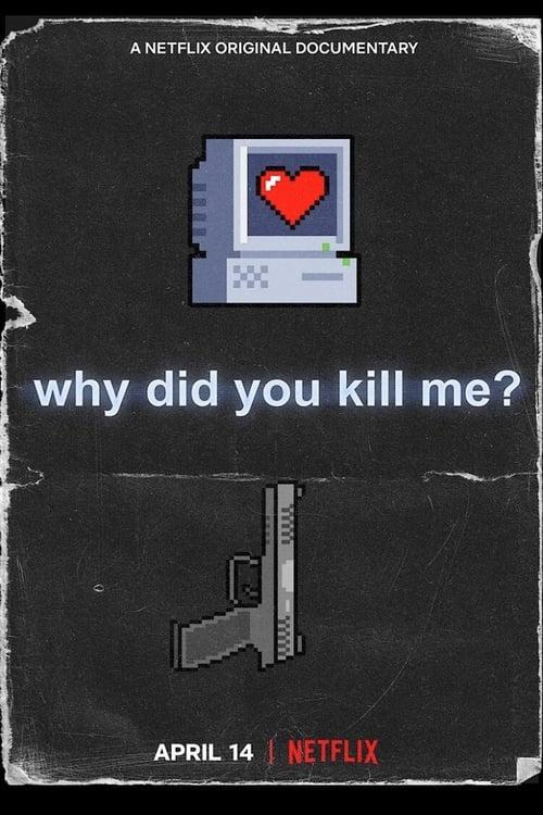 ดูหนังออนไลน์ [NETFLIX] Why Did You Kill Me (2021) ล่า ฆ่า ออนไลน์