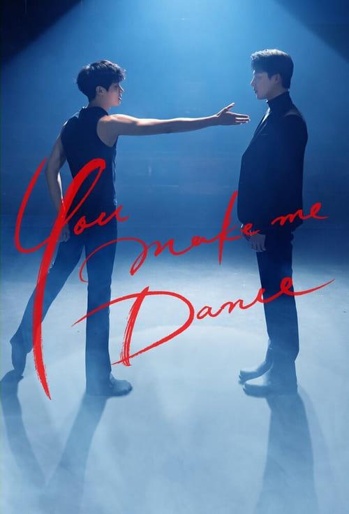 ดูหนังออนไลน์ You Make Me Dance (2021) EP.1-8 จบ (ซับไทย)