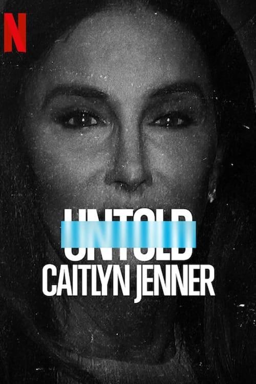 ดูหนังออนไลน์ฟรี Untold Caitlyn Jenner (2021) เคทลิน เจนเนอร์ [NETFLIX]