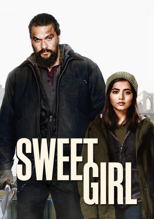 ดูหนังออนไลน์ Sweet Girl (2021) สวีทเกิร์ล