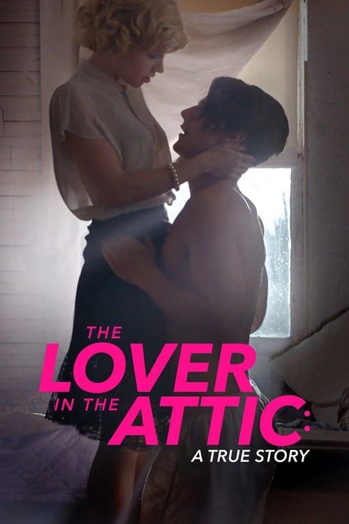 ดูหนังออนไลน์ The Lover In The Attic A True Story (2018)