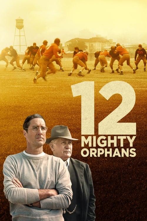 ดูหนังออนไลน์ฟรี 12 Mighty Orphans (2021) 12 ผู้เกรียงไกรแห่งไมตี้ไมต์ส
