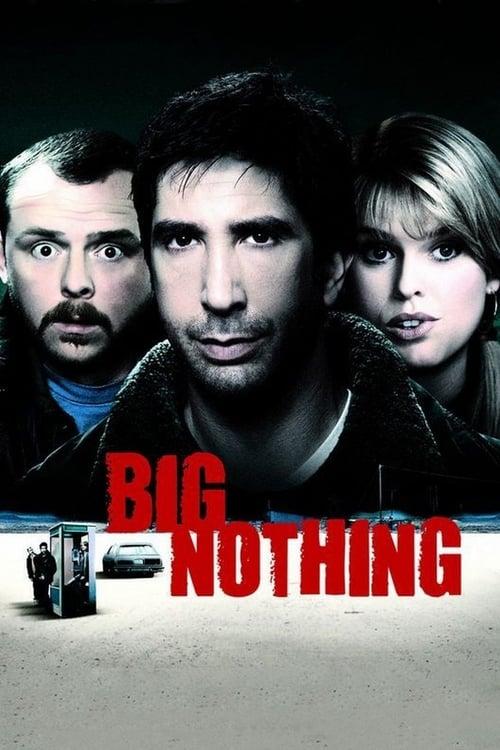 ดูหนังออนไลน์ฟรี Big Nothing 2006 แก๊งเพื่อนฮา ซ่าส์ป่วนเมือง 2006
