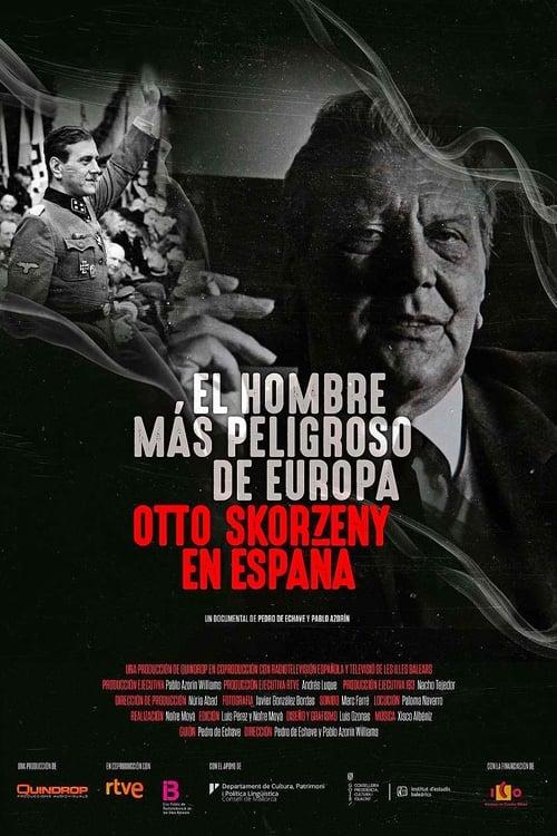 ดูหนังออนไลน์ฟรี [NETFLIX] Europes Most Dangerous Man Otto Skorzeny in Spain (2020) อ็อตโต สกอร์เซนี: บุรุษผู้อันตรายที่สุดแห่งยุโรป