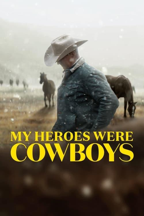 ดูหนังออนไลน์ฟรี [NETFLIX] My Heroes Were Cowboys (2021) คาวบอยในฝัน