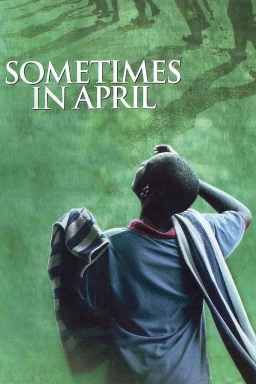 ดูหนังออนไลน์ฟรี Sometimes in April (2005)