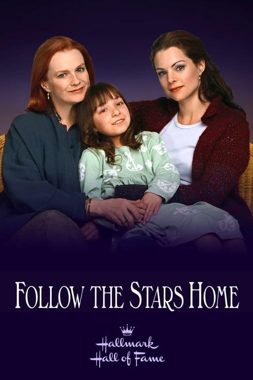 ดูหนังออนไลน์ฟรี Follow the Stars Home (2001)